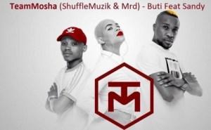 Team Mosha - Buti Ft. Sandy